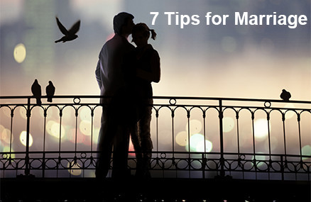 7 Tips for Marriage