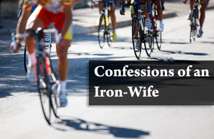 Confessions of an Iron-Wife